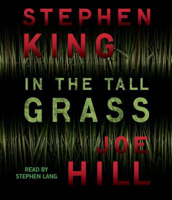 [CD] In the Tall Grass By King, Stephen/ Hill, Joe/ Lang, Stephen (NRT)